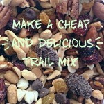 Build a better {and cheaper} trail mix