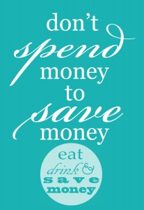 don't spend money to save money