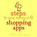4 steps to save money with shopping apps