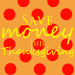 Save Money on Thanksgiving