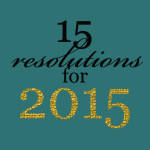 15 Resolutions for 2015