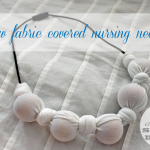 No Sew Fabric Covered Nursing Necklaces