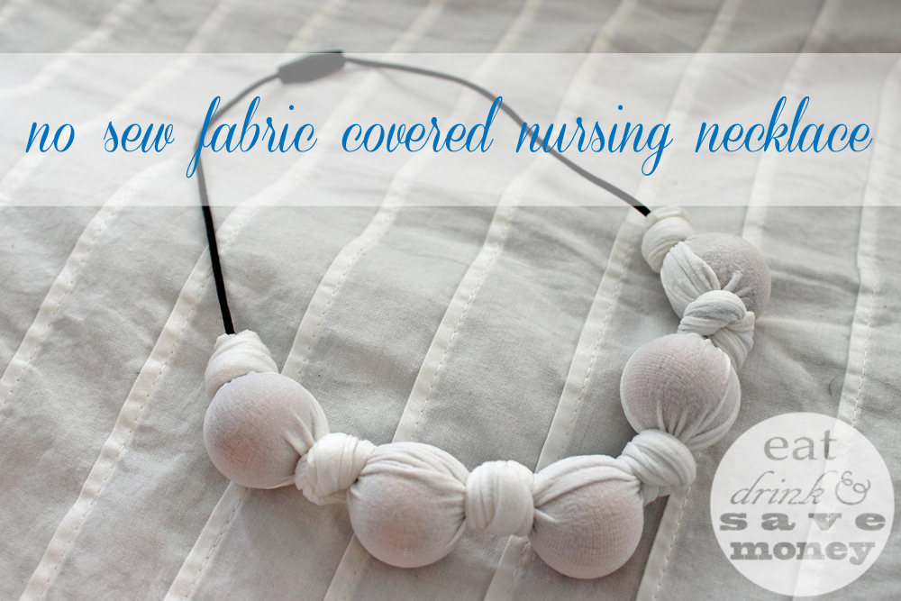 no sew fabric covered nursing necklace