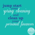 Jump start your spring cleaning and clean up your personal finances