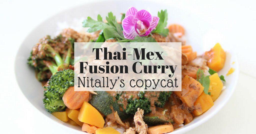 Thai Mex Fusion Curry Nitally's copycat recipe