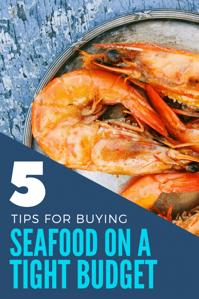 5 tips for buying seafood on a tight budget