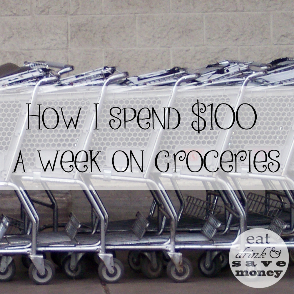 How I spend 100 dollars a week on groceries