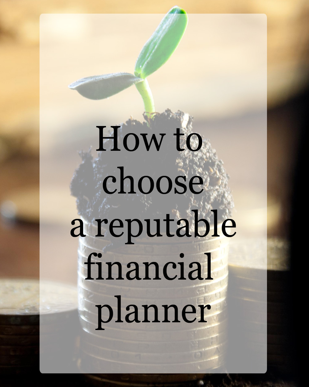 How to choose a reputable financial planner