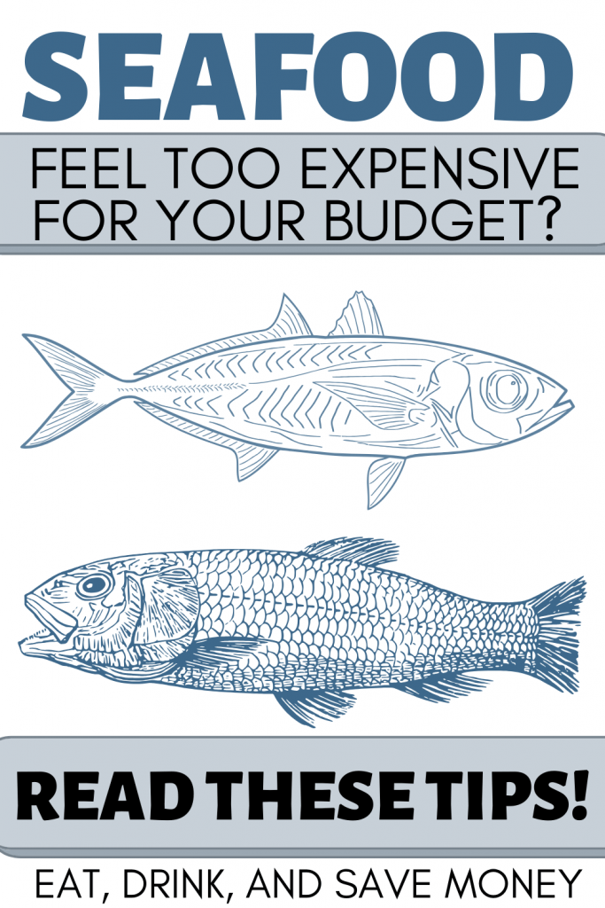 Is seafood too expensive for your budget