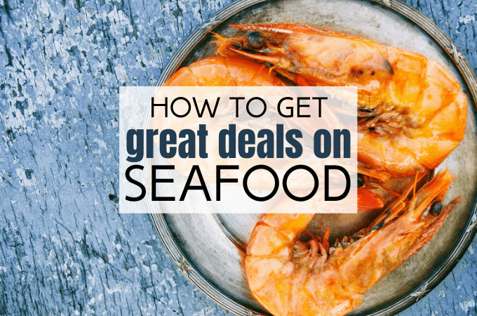 how to get great deals on seafood