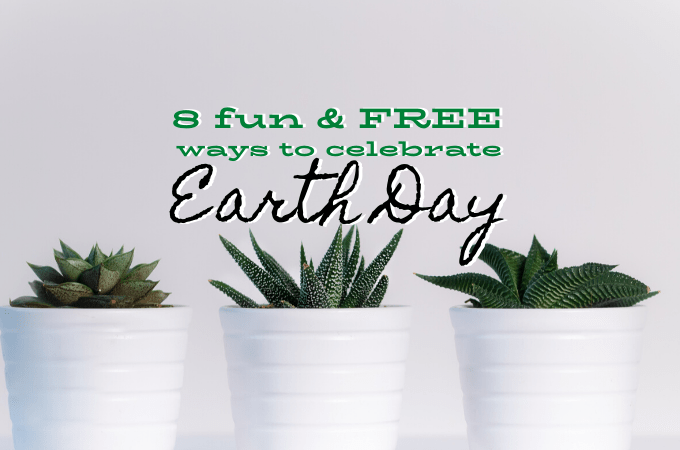8 Free Ways to celebrate Earth Day
