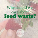 A reminder about why we care about food waste