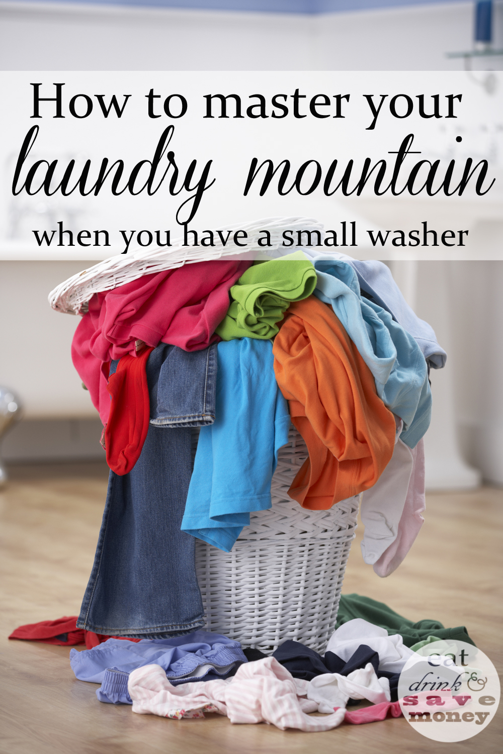 How to master your laundry mountain when you have a small washer