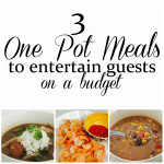 3 one pot meals to entertain guests