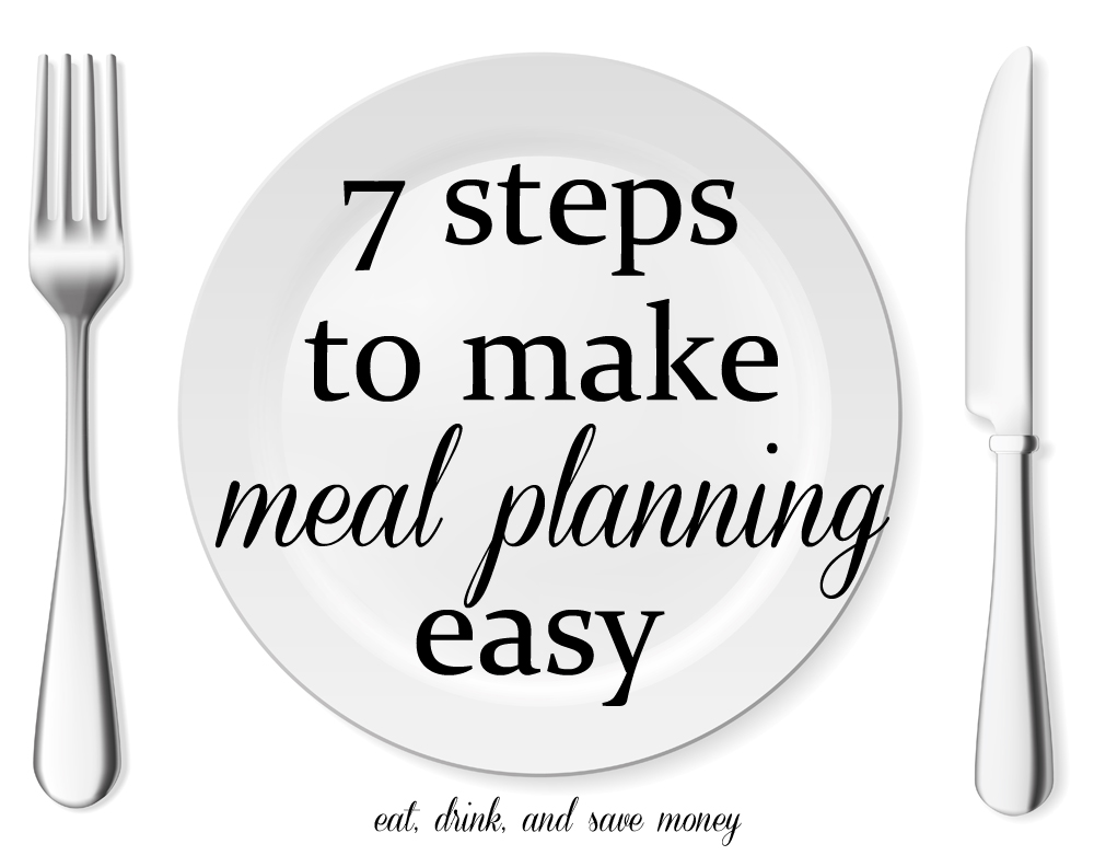 7 steps to make meal planning easy