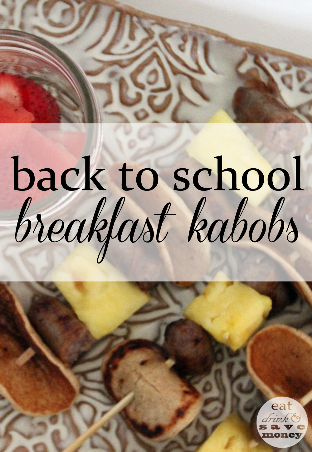Back to school breakfast kabobs are made with Johnsonville sausages, mini pankcakes and pineapple