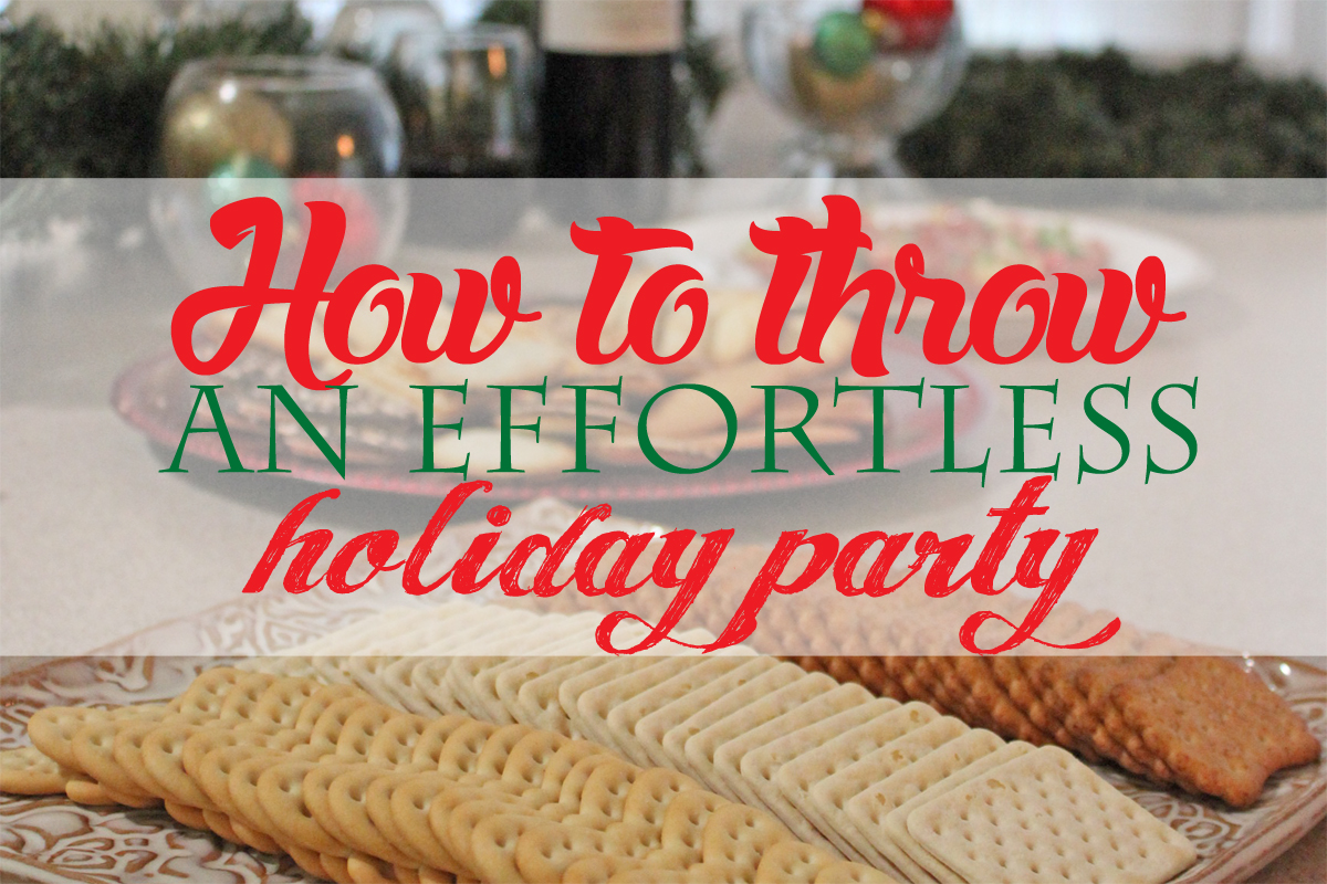 How to throw an effortless holiday party