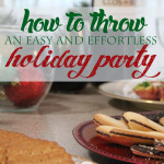 Host an easy and effortless holiday party