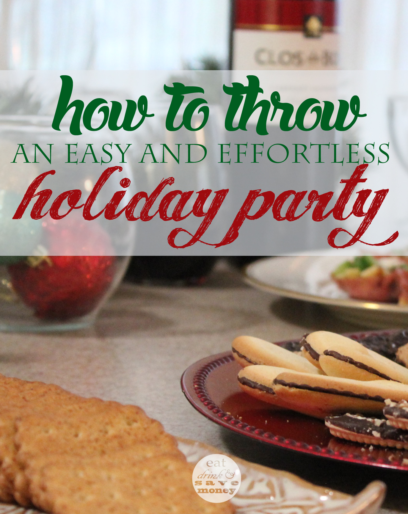 How to throw and easy and effortless holiday party