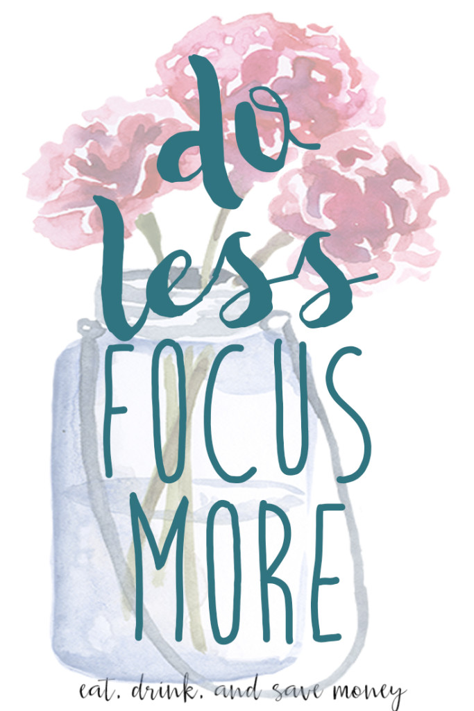 Do Less Focus More