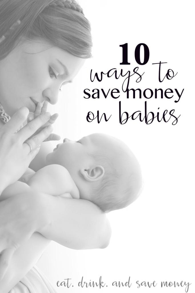 10 Ways to Save Money on Babies