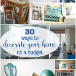 30 Ways to decorate your home on a budget