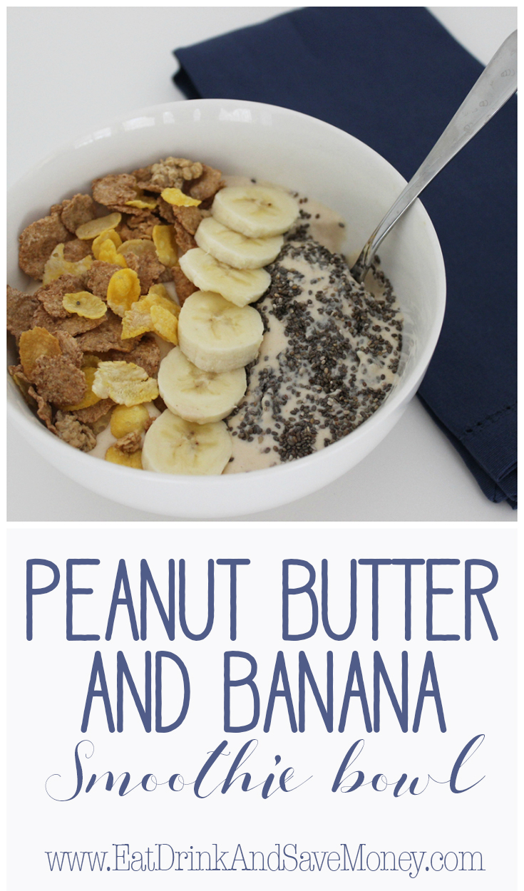 Peanut Butter Banana Smoothie Bowl for breakfast copy