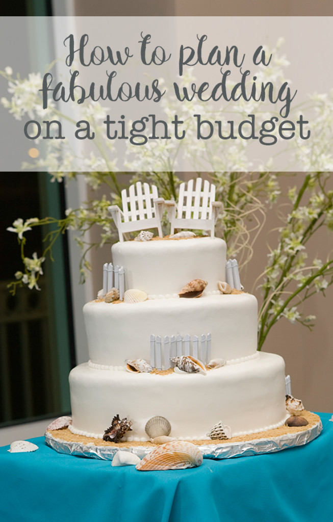 How to plan a fabulous wedding on a tight budget