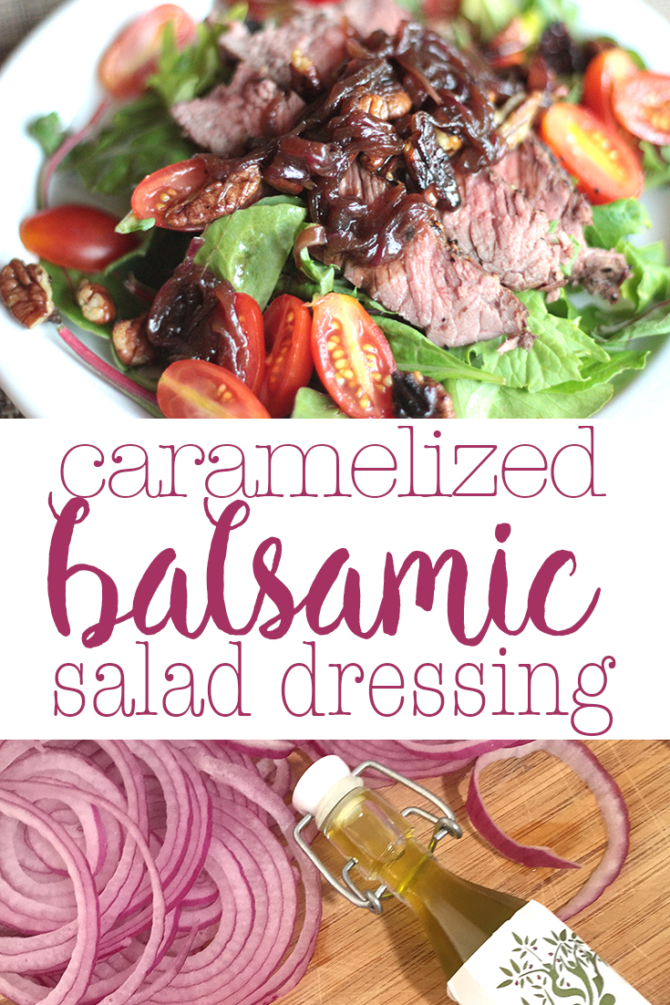 caramelized balsamic salad dressing recipe is delicious! We love it on steak salad