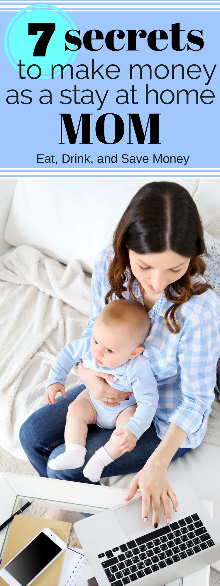 7 Secrets to make money as a stay at home mom