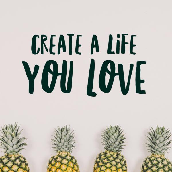 create-a-life-you-love