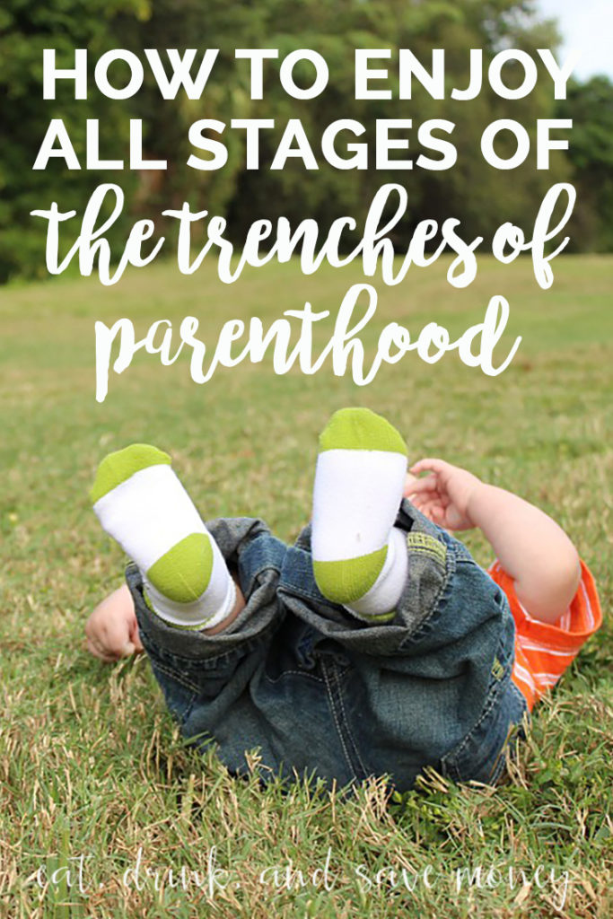 How to enjoy all stages of the trenches of parenthood