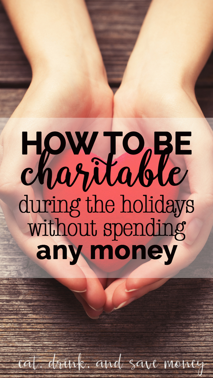 How to be charitable without spending any money | Eat, Drink, and Save Money