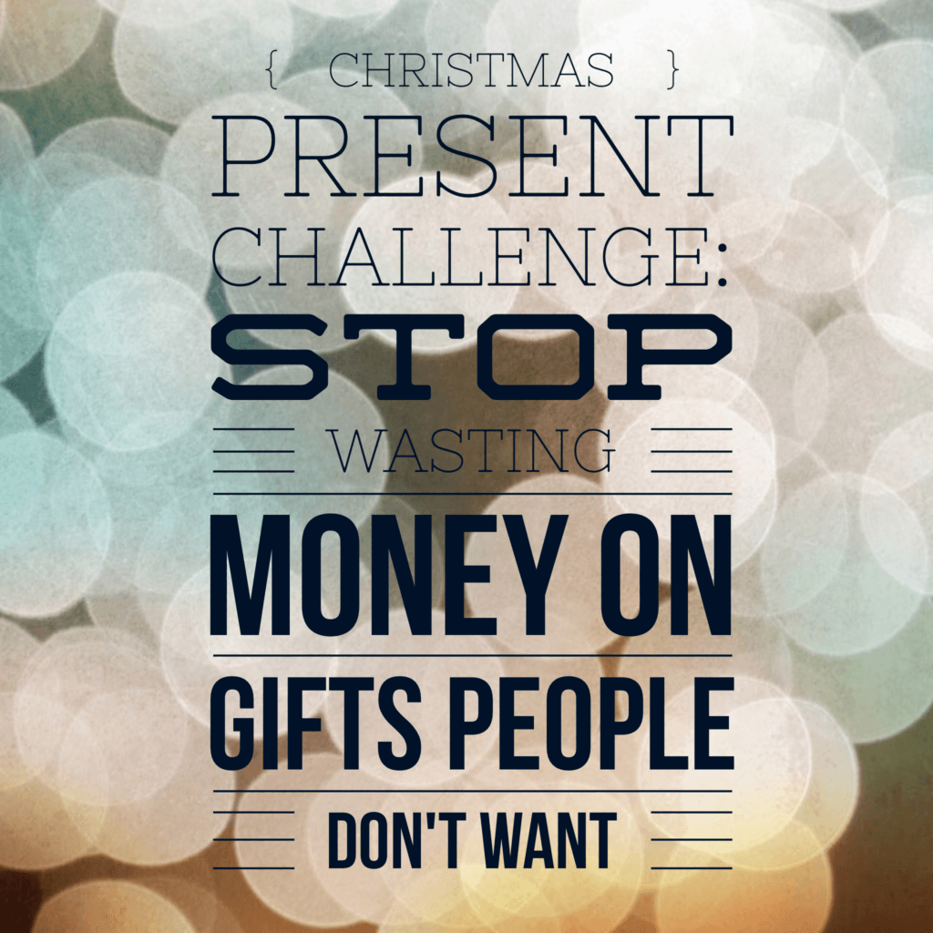 Christmas present challenge: Stop wasting money on gifts people don't want