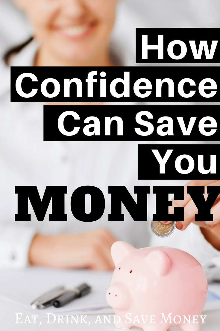Confidence can save you money. Follow these tips to save big while becoming more confident.