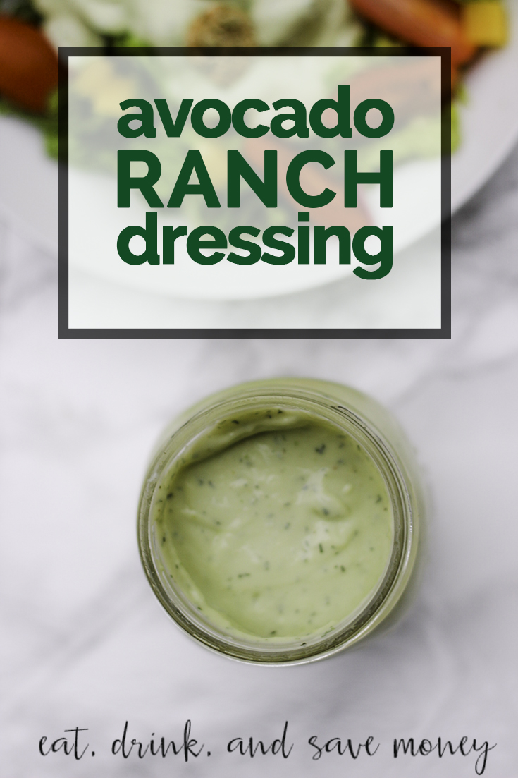 Super easy avocado ranch dressing recipe   eat, drink, and save money