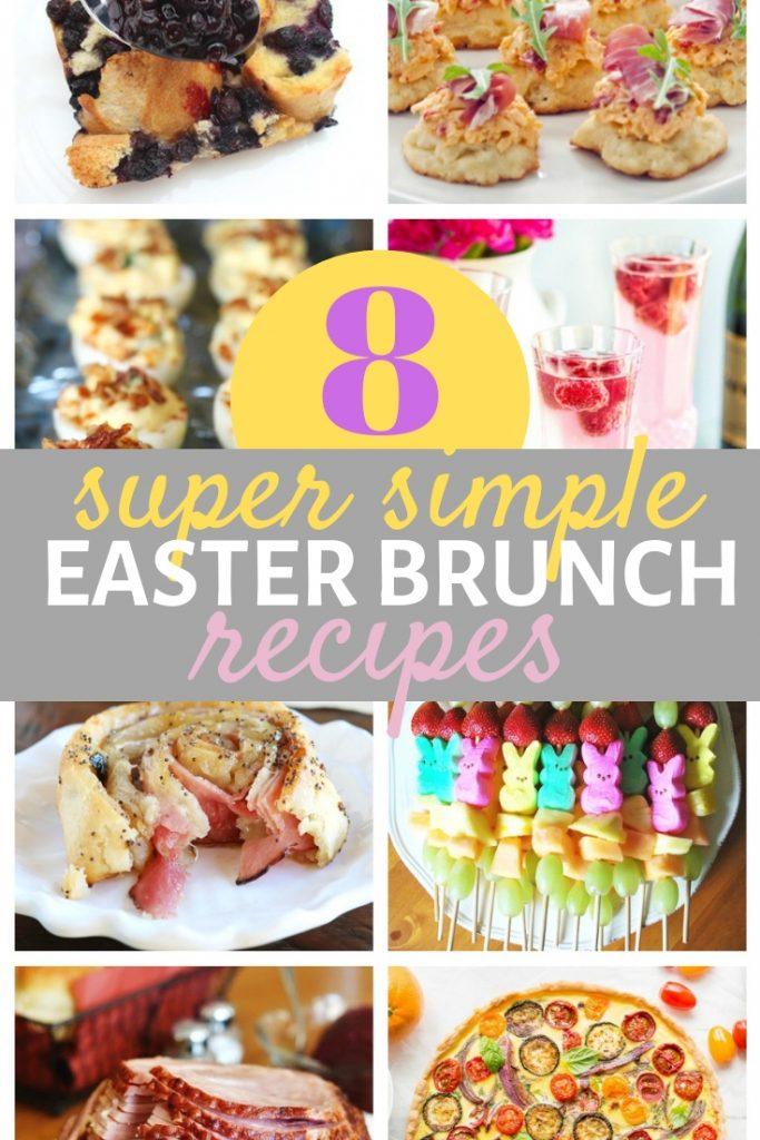 8 Super simple Easter brunch recipes #easter #brunch #recipes