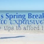 Is Spring Break too Expensive?