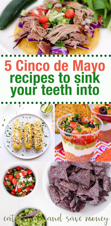 5 Cinco de Mayo recipes. Cinco de Mayo party food. Cinco de Mayo Party ideas