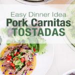 Easy Dinner Idea: Pork Carnitas Tostadas Recipe