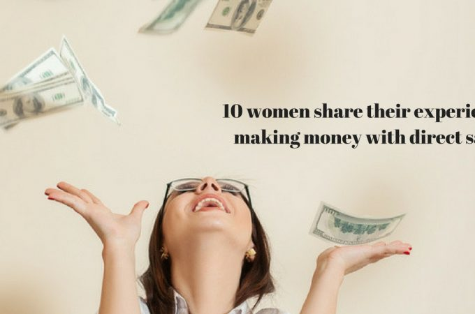 10 women share their experiences making money with Direct Sales