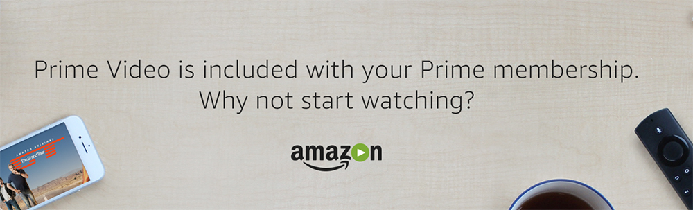 Take advantage of all the Amazon Prime Benefits- Prime Video