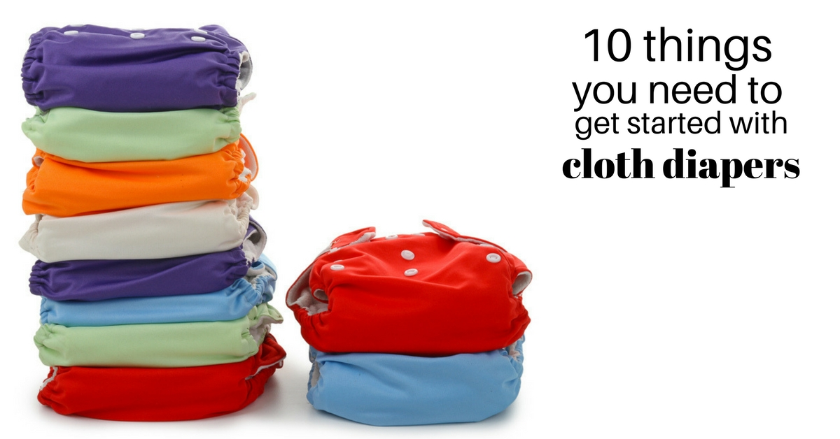 10 things you need to get started with cloth diapers