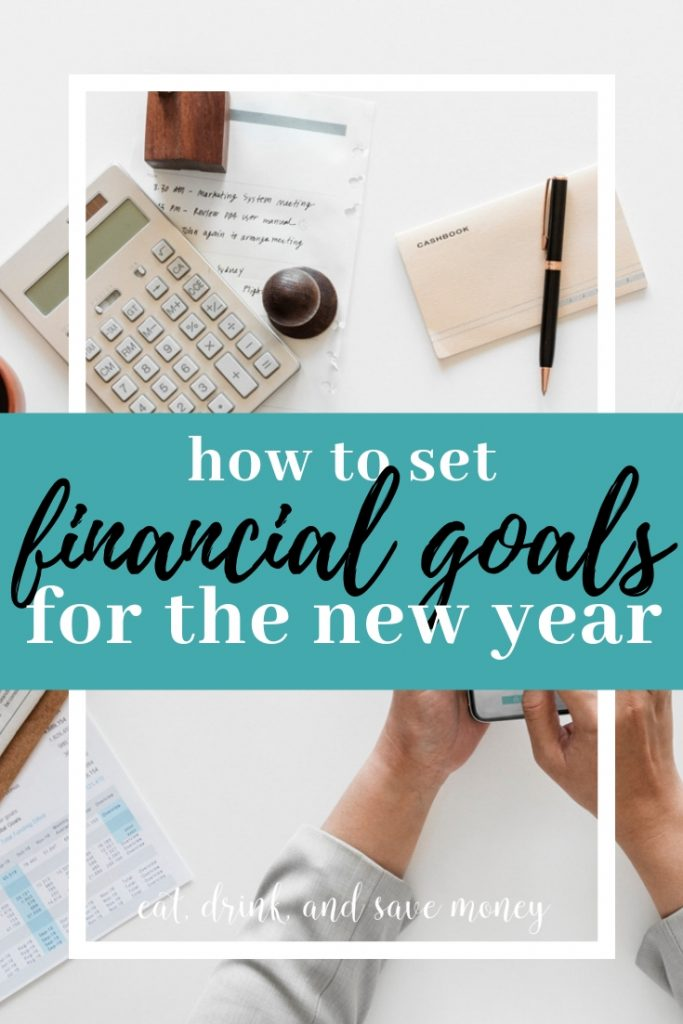 How to set financial goals for the new year. Easy new years resolution for personal finance.
