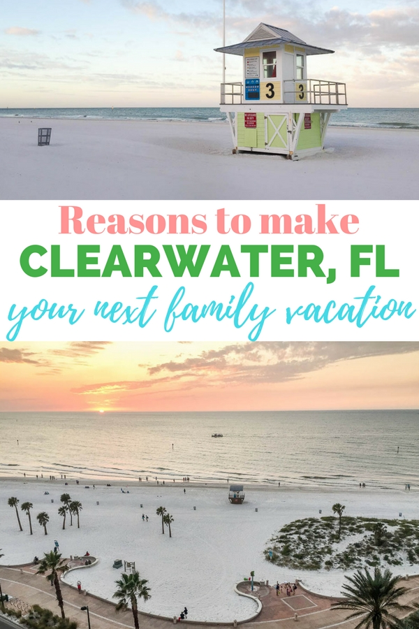 Reasons to make Clearwater, FL your next family vacation