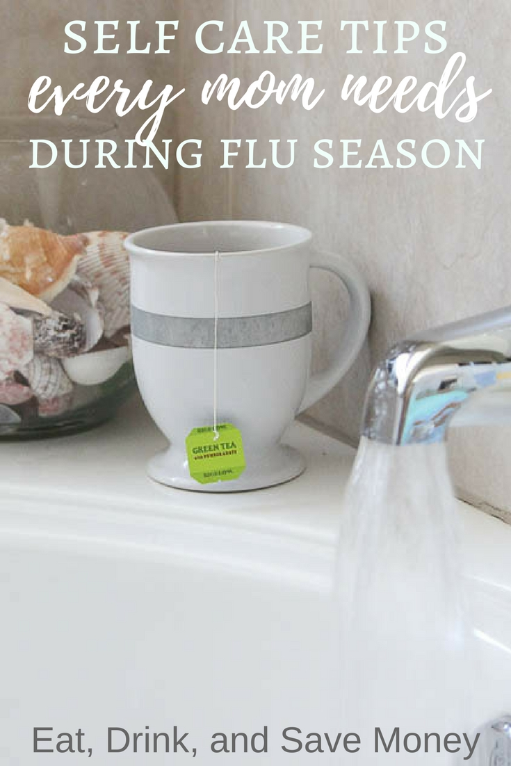 Self care tips every mom needs during flu season. #selfcare #stayhealthy