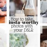 Beginning Photography on a Budget: How to Get Instagram Worthy Photos with a DSLR