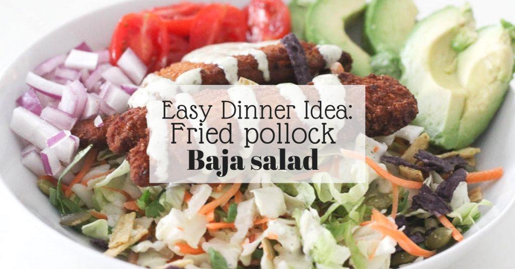 Easy dinner idea_ fried pollock baja salad