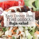 Quick & Easy Dinner Recipes | Fried Pollock Baja Salad Recipe
