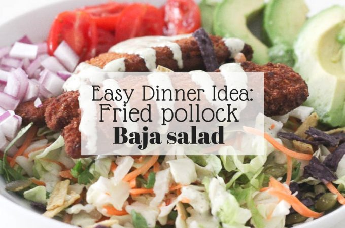 Easy dinner idea_ fried pollock baja salad